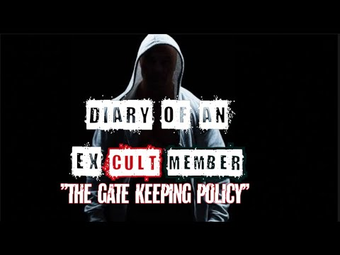 DIARY OF AN EX CULT MEMBER | EPISODE 2 | THE GATE KEEPING POLICY