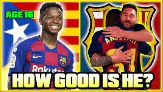 Video How GOOD Is Barca's 16 Year Old WONDERKID Ansu Fati ACTUALLY? MP3, 3GP, MP4, WEBM, AVI, FLV September 2019