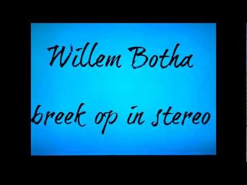 Willem Botha – Breek Op In Stereo