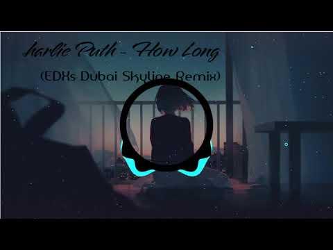 How Long  - Charlie Puth  -  EDXs Dubai Skyline Remix