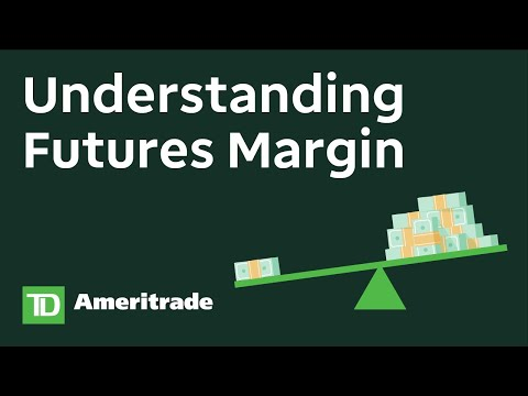 Understanding Futures Margin |  Fundamentals of Futures Trading Course