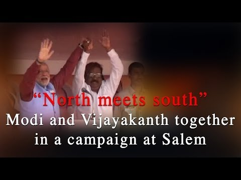 """North meets south "" - Modi and Vijayakanth together in a campaign at Salem -- Red Pix 24x7"