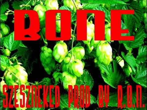 Bone - Szeszneked prod by R.O.N.