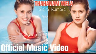 Thahanam Wela (තහනම් වෙලා)  - Sisira Kumara Official Music Video