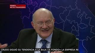 "A Fondo: """"Podrá AMLO recuperar Pemex?"" 2da Parte""."