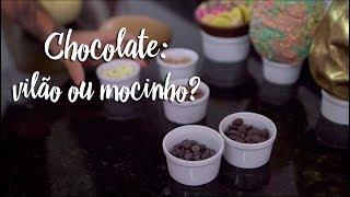 Chocolate: vilão ou mocinho?