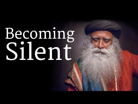How To Become Silent? - Sadhguru