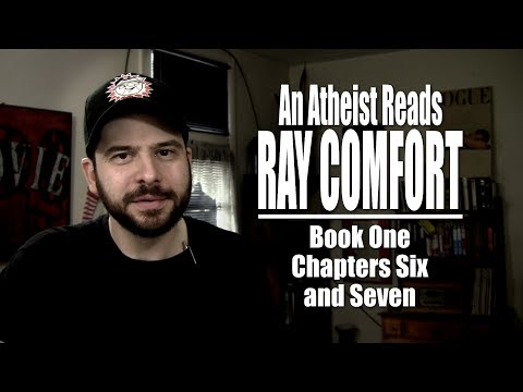 Book One, Chapters Six and Seven – An Atheist Reads Ray Comfort