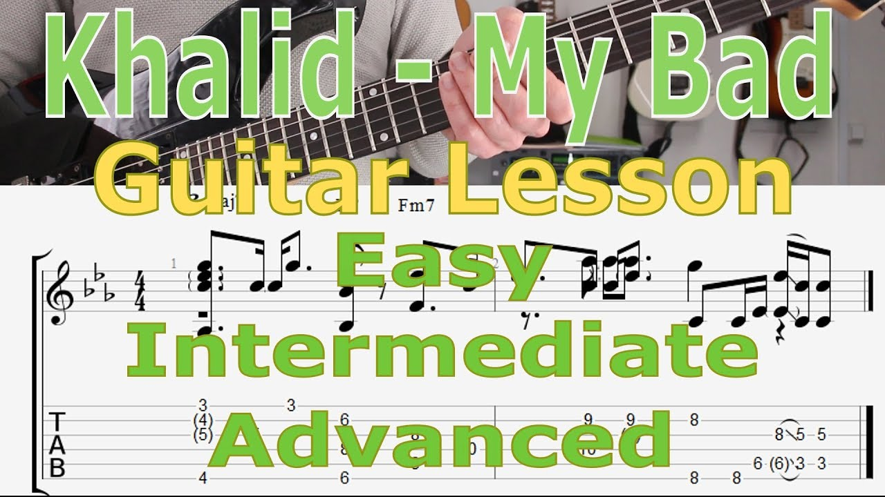 Khalid – My Bad, Guitar Lesson, Tutorial, TAB, How to play, Easy, Intermediate, Advanced