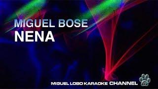 Download Lagu MIGUEL BOSE - NENA - [Karaoke] Miguel Lobo Mp3