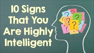 Download Video 10 Signs That You Are Highly Intelligent MP3 3GP MP4