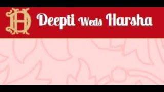 Video DEEPTI WEDS HARSHA - RECEPTION & WEDDING MP3, 3GP, MP4, WEBM, AVI, FLV November 2017