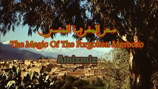 Amizmiz Morocco  city photo : The Magic Of The Forgotten Morocco - سحر المغرب المنسي - الحلقة 1 - Amizmiz