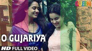 Nonton Queen  O Gujariya Full Video Song   Kangana Ranaut  Lisa Haydon  Raj Kumar Rao Film Subtitle Indonesia Streaming Movie Download