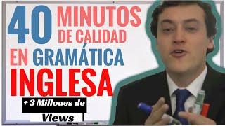 40 Minutos De CALIDAD De Gramática Inglesa