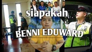 Video SIAPAKAH BENNI EDUWARD - PART 1 MP3, 3GP, MP4, WEBM, AVI, FLV Januari 2019
