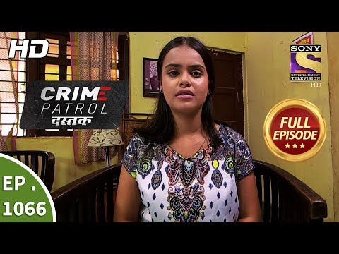Crime Patrol Dastak - Ep 1066 - Full Episode - 19th June, 2019