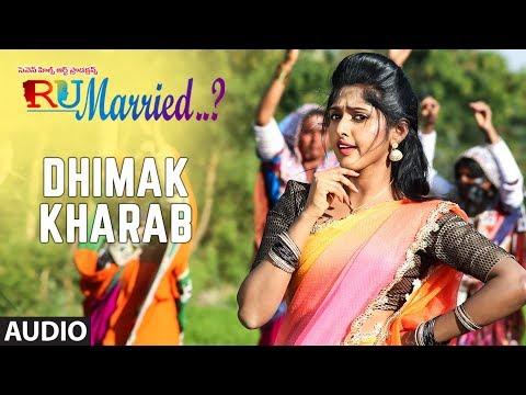 Dhimak Kharab Full Audio Song || RU Married…? || Mourya,Charisma,Venkatraju