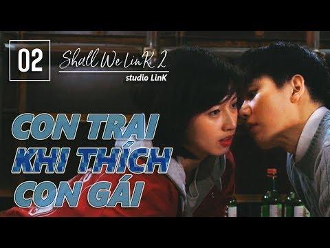 Season02 Tập 02 || Con trai khi thích con gái [Shall we LinK] - Thời lượng: 6:57.
