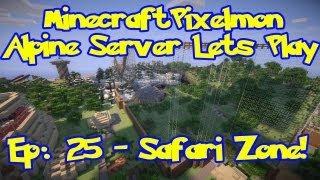 Pixelmon (Pokemon Mod) Server Lets Play - Episode 25, The Safari Zone!