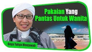 Video Pakaian Yang Pantas Untuk Wanita - Buya Yahya Menjawab MP3, 3GP, MP4, WEBM, AVI, FLV Juni 2018