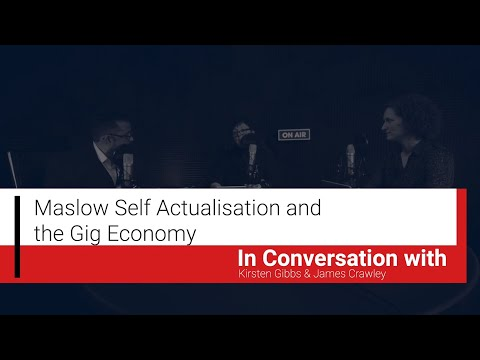 The People and Process vodcast Episode 9: Maslow, Self-Actualisation and the Gig Economy
