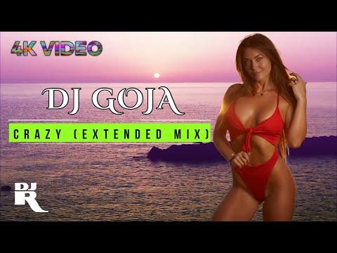 Dj Goja - Crazy (Extended Mix) • 4K Video Ultra HD
