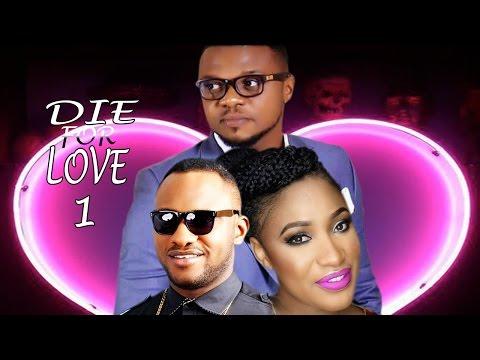 Die For Love  -   Best Of Ken Erics Latest Nigerian Nollywood Movie
