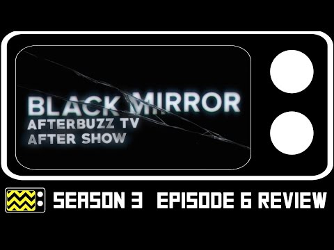 Black Mirror Season 3 Episode 6 Review & After Show | AfterBuzz TV