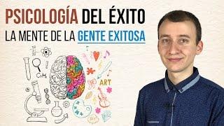 Video: Psicología Del Éxito - Cómo Es La Mente De La Gente Exitosa
