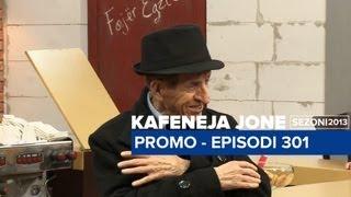 Kafeneja Jone : (promo) Episodi 301