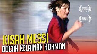 Video KISAH MESSI: Dari kelainan Hormon Hingga Menjadi Pemain Terbaik Dunia MP3, 3GP, MP4, WEBM, AVI, FLV Februari 2019