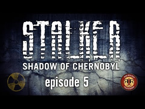S.T.A.L.K.E.R. Shadow of Chernobyl | Return to the Zone | Episode 5