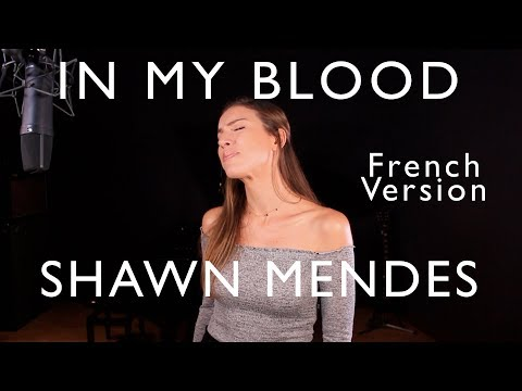 IN MY BLOOD ( FRENCH VERSION ) SHAWN MENDES ( SARA'H COVER )