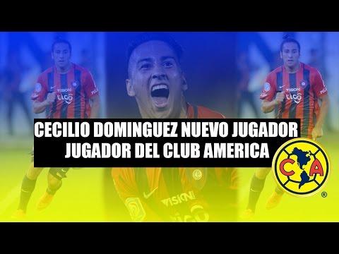 FICHAJE BOMBA!! CECILIO DOMINGUEZ NUEVO JUGADOR DEL CLUB AMERICA