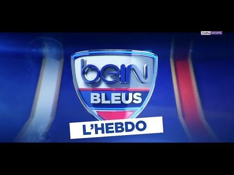 beIN BLEUS : L'Hebdo, épisode 3 (видео)