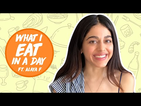 What I Eat In A Day Ft. Alaya F | Alaya Furniturewala Interview | Femina
