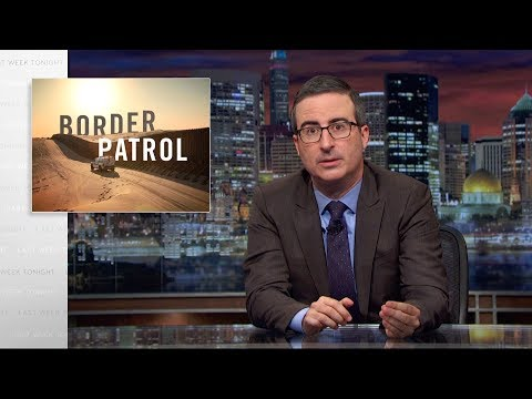 John Oliver on Border Patrol