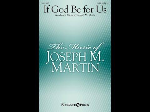 IF GOD BE FOR US (SATB Choir) - Joseph M. Martin