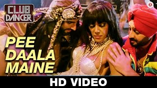 Pee Daala Maine Video Song HD Club Dancer Judi Sekhoni