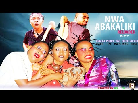 Nwa Abakaliki Reloaded    -2014 Latest Nigerian Nollywood Movie