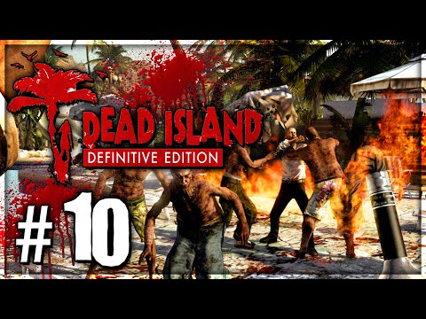 "Dead Island: Definitive Edition! Lets Play! ""Finishing Up"" Episode 10 - Act 1! (Xbox One)"