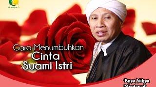 Video Buya Yahya Menjawab - Cara Menumbuhkan Cinta Suami Istri MP3, 3GP, MP4, WEBM, AVI, FLV Desember 2017