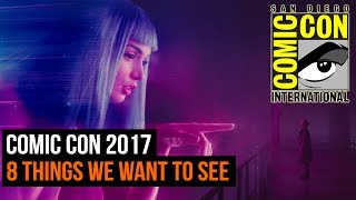 Apart from all the toys, incredible cosplay and stars of our favorite shows here's the 8 things we what we want to see at Comic Con 2017.Subscribe to GR+ here: http://goo.gl/cnjsn1Join us next week for daily videos direct from the show!http://www.gamesradar.comhttp://www.facebook.com/gamesradarhttp://www.twitter.com/gamesradarhttp://www.twitch.tv/gamesradar