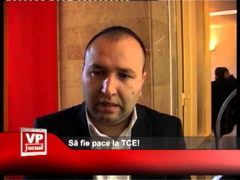 Să fie pace la TCE!