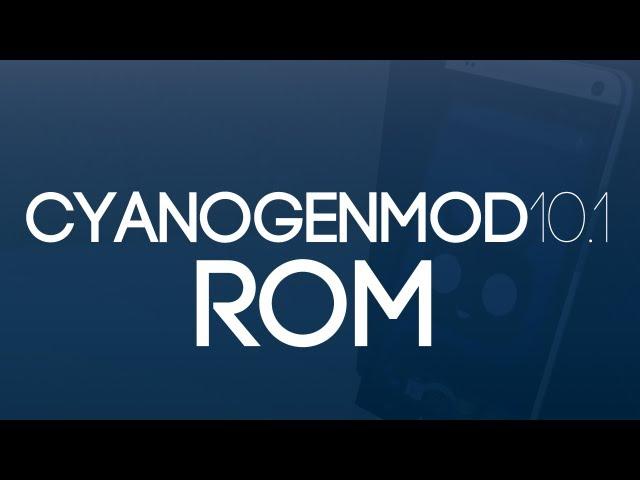 Cyanogenmod 10.1 ROM Nightlies (HTC One)