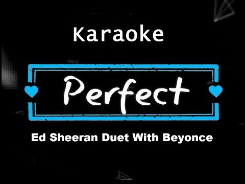 Ed Sheeran - Perfect Duet (with Beyoncé) KARAOKE NO VOCAL (видео)
