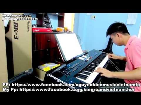 Đàn Organ Không Phải Dạng Vừa Đâu - Nguyễn Kiên