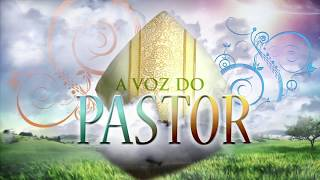 A VOZ DO PASTOR - 26.11.17 - 34º Domingo do Tempo Comum