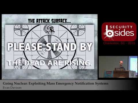 Going Nuclear: Exploiting Mass Emergency Notification Systems - Evan Davison